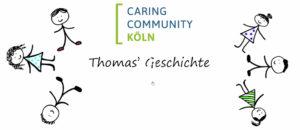 Caring Community Köln: Thomas' Geschichte